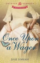 Once Upon a Wager eBook par Julie LeMense