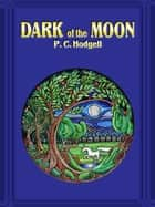 Dark of the Moon ebook by P. C. Hodgell