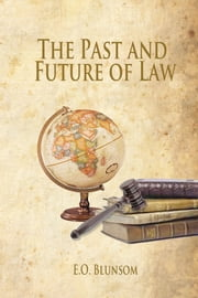 The Past And Future Of Law ebook by E.O. Blunsom