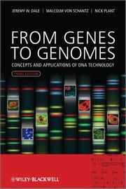 From Genes to Genomes - Concepts and Applications of DNA Technology ebook by Jeremy W. Dale,Malcolm von Schantz,Nicholas Plant