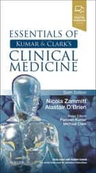 Essentials of Kumar and Clark's Clinical Medicine E-Book ebook by Nicola Zammitt, MBChB BSc(Med Sci) MD FRCP(Edin), Alastair O'Brien,...