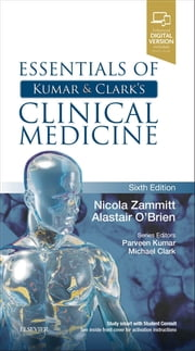 Essentials of Kumar and Clark's Clinical Medicine E-Book 電子書籍 by Nicola Zammitt, MBChB BSc(Med Sci) MD FRCP(Edin), Alastair O'Brien,...