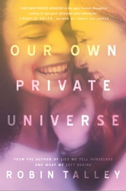 Our Own Private Universe ebook by Robin Talley