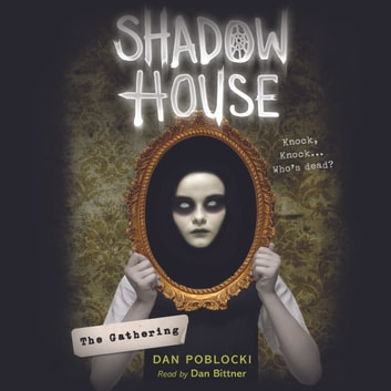 Shadow House #1: The Gathering audiobook by Dan Poblocki