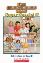 The Baby-Sitters Club Super Special #1 : Baby-Sitters on Board! ebook by Ann M. Martin