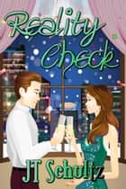 Reality Check ebook by JT Schultz