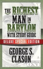 The Richest Man In Babylon with Study Guide - Deluxe Special Edition ebook by George S. Clason, Theresa Puskar