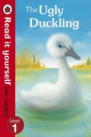 The Ugly Duckling - Read it yourself with Ladybird - Level 1 ebook by Kobo.Web.Store.Products.Fields.ContributorFieldViewModel