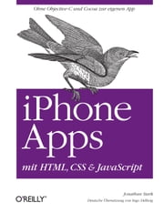 iPhone Apps mit HTML, CSS und JavaScript ebook by Jonathan Stark