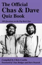 The Official Chas & Dave Quiz Book - 100 Questions on the Pop Rock Duo ebook by Chris Cowlin