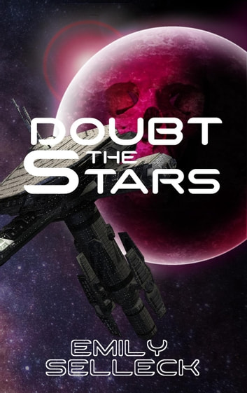 Doubt the Stars - Shakespeare In Space, #1 ebook by Emily Selleck