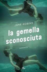 La gemella sconosciuta eBook by Jane Robins