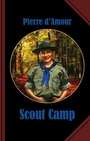 Scout Camp ebook by Pierre d'Amour