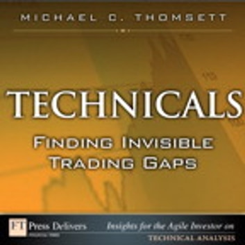 Technicals - Finding Invisible Trading Gaps ebook by Michael C. Thomsett