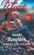 Barefoot Blue Jean Night ebook by Debbi Rawlins