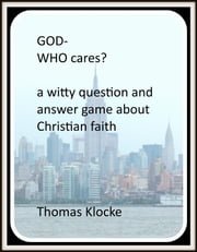 God: Who cares? ebook by Thomas Klocke