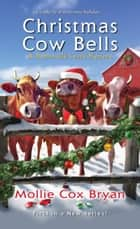 Christmas Cow Bells eBook by Mollie Cox Bryan