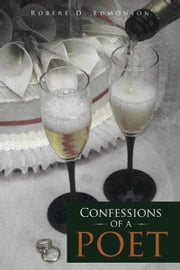 CONFESSIONS OF A POET ebook by Robert D. Edmonson