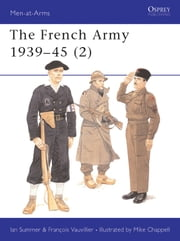 The French Army 1939–45 (2) ebook by Ian Sumner,Francois Vauvillier,Mike Chappell
