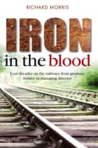 Iron in the Blood ebook by Richard Morris,Chris Newton