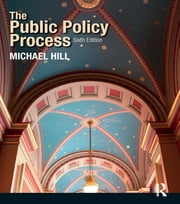 The Public Policy Process ebook by Michael Hill,Frédéric Varone