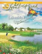 Lakeside Family (Mills & Boon Love Inspired) ebook by Lisa Jordan