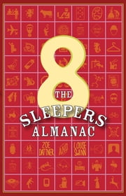 The Sleepers Almanac No. 8 ebook by Zoe Dattner,Louise Swinn