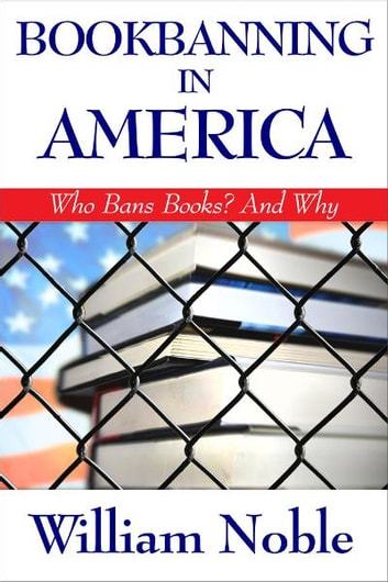 Bookbanning in America ebook by William Noble