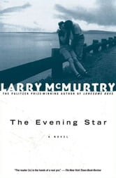 The Evening Star - A Novel ebook by Larry McMurtry