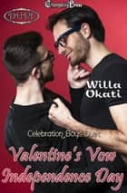 Valentine's Vow/Independence Day - Duet ebook by Willa Okati