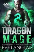 Dragon Mage ebook by Eve Langlais