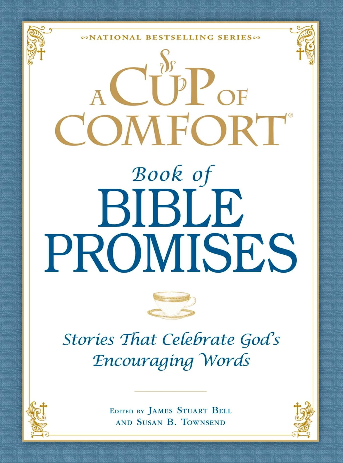 A Cup of Comfort Book of Bible Promises ebook by James Stuart Bell -  Rakuten Kobo