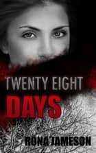 Twenty Eight Days - Romantic Suspense ebook by Rona Jameson