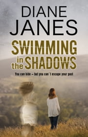 Swimming in the Shadows - A contemporary romantic suspense ebook by Diane Janes