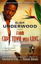 From Cape Town with Love - A Tennyson Hardwick Novel ebook by Blair Underwood, Tananarive Due, Steven Barnes