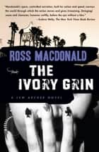 The Ivory Grin ebook by Ross Macdonald