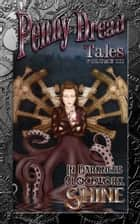 Penny Dread Tales Volume III ebook by Quincy J. Allen