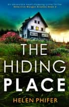 The Hiding Place - An absolutely heart-stopping crime thriller ebook by