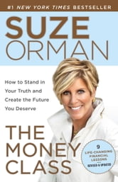 The Money Class - Learn to Create Your New American Dream ebook by Suze Orman