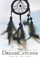 The Dream Catcher ebook by Dale Kiser