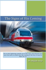 The Signs of His Coming ebook by Olujide Arije
