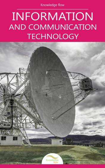 Information and Communication Technology - by Knowledge flow ebook by Knowledge flow