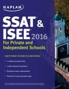 Kaplan SSAT & ISEE 2016: For Private and Independent School Admissions ebook by Kaplan Test Prep