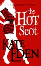 The Hot Scot ebook de Kate Eden