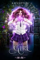 Shadow Girl ebook by Kat Cotton