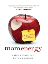 Mom Energy ebook by Ashley Koff, Kathy Kaehler