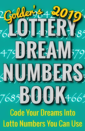 Golder's 2019 Lottery Dream Numbers Book: Code Your Dreams Into Lotto  Numbers You Can Use