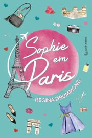 Sophie em Paris ebook by Regina Drummond