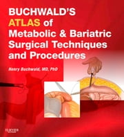 Buchwald's Atlas of Metabolic & Bariatric Surgical Techniques and Procedures ebook by Henry Buchwald