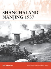 Shanghai and Nanjing 1937 - Massacre on the Yangtze ebook by Benjamin Lai, Giuseppe Rava, Nikolai Bogdanovic